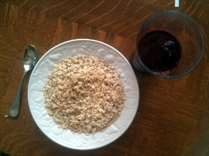 I eat:  oatmeal with berry smoothie.
